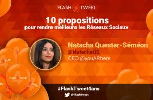 Formuler 10 propositions pour rendre meilleur les Réseaux Sociaux : c'est ce que le FlashTweet a demandé à 10 personnalités du numérique, pour ses 4 ans.